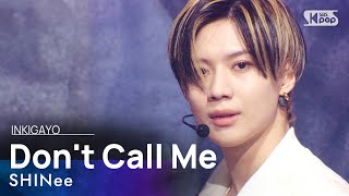 SHINee(샤이니) - Don't Call Me @인기가요 inkigayo 20210228