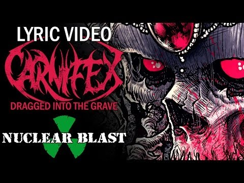 CARNIFEX - Dragged Into The Grave (OFFICIAL LYRIC VIDEO)