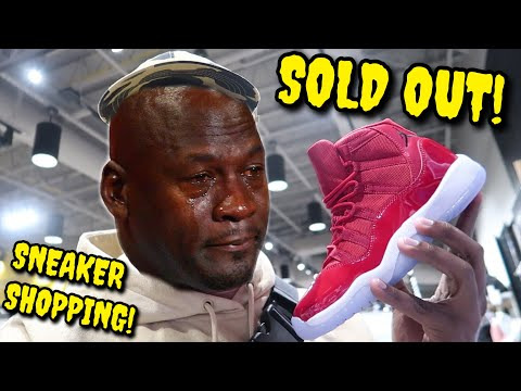 SNEAKER SHOPPING GONE WRONG! THEY SOLD OUT EVERYWHERE! I WAS WRONG!