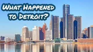 What Happened to Detroit?
