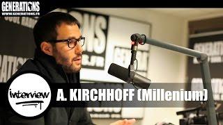 &quotJe Veux Signer&quot avec... Alexandre Kirchhoff (Millenium Universal Music)