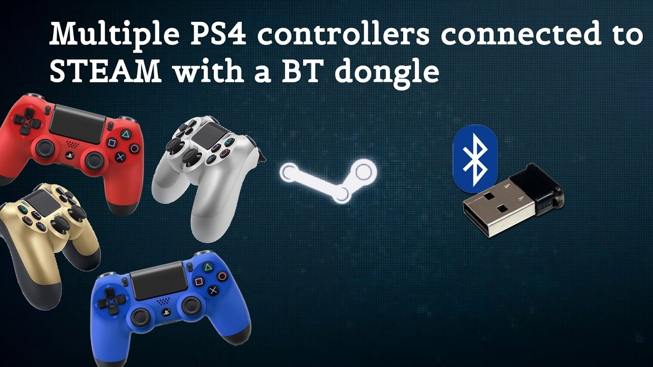 How to connect multiple ps4 controllers to steam (& Steam Link) with  bluetooth dongle
