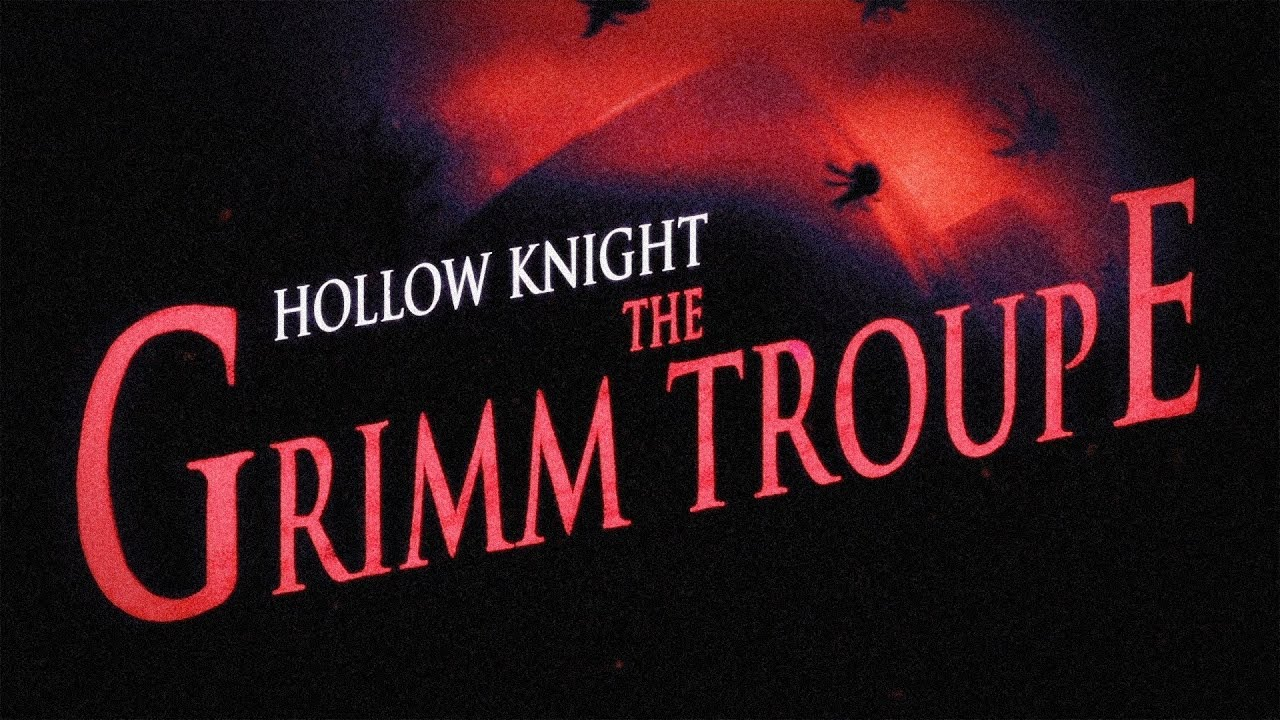 Hollow Knight The Grimm Troupe Youtube