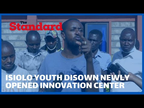 Isiolo youth disown newly opened innovation center, for lack of involvement in its establishment