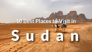 10 Best Places to Visit in Sudan | Travel Videos | SKY travel