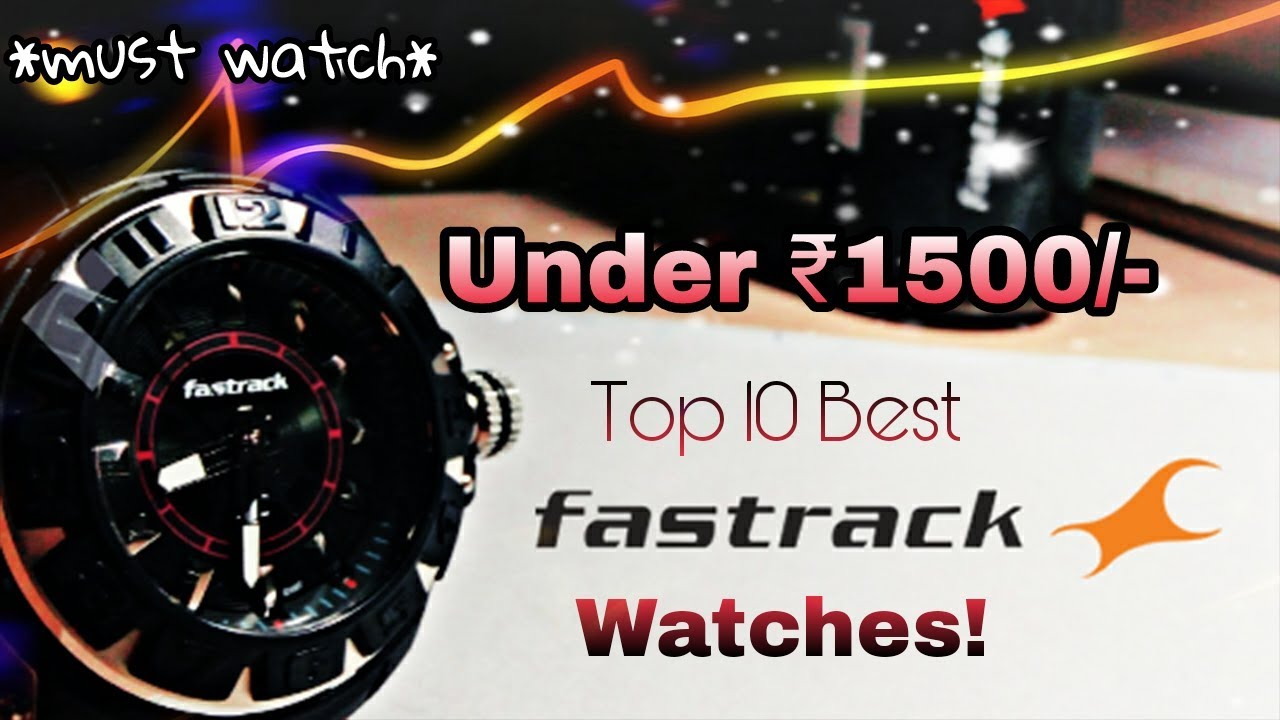 4a26dbbe67e Top 10 BEST Fastrack watches for men under Rs 1500 in India! - YouTube