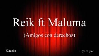 Reik, Maluma - Amigos Con Derechos (Karaoke) Letra