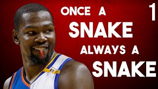 Why Kevin Durant Will Always Be A Snake - Part 1