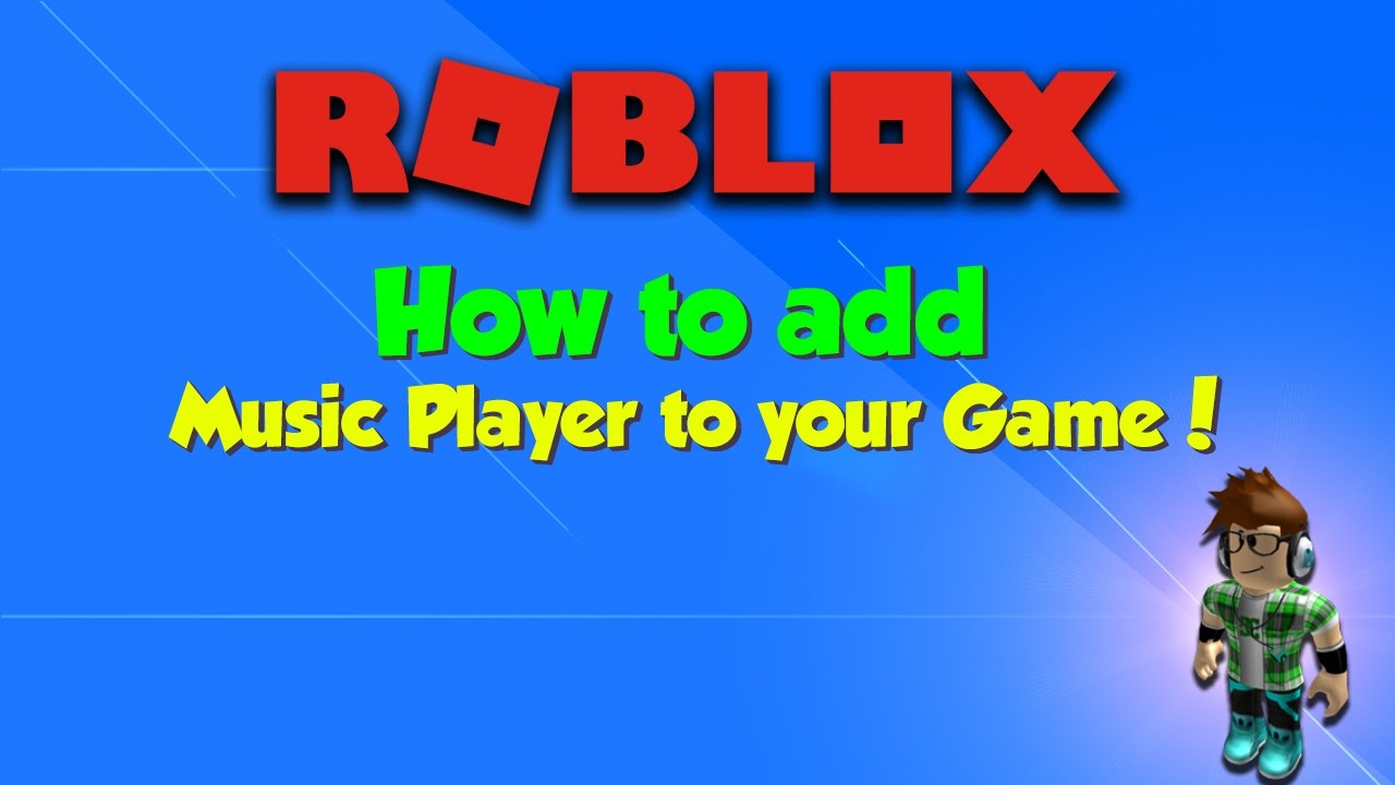 How To Make A Music Player For Your Game In Roblox