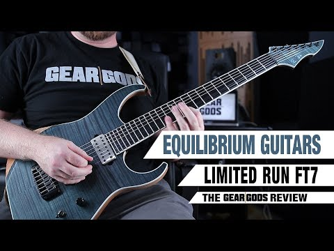 EQUILIBRIUM GUITARS FT7 Limited Run 2017 - The GEAR GODS Review   GEAR GODS
