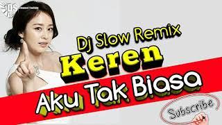 DJ Slow Remix bas nendangAku Tak BiasaAlda Risma