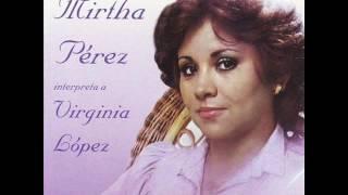 Mirtha Pérez - Intepreta A Virginia López - Disco Completo - 1979