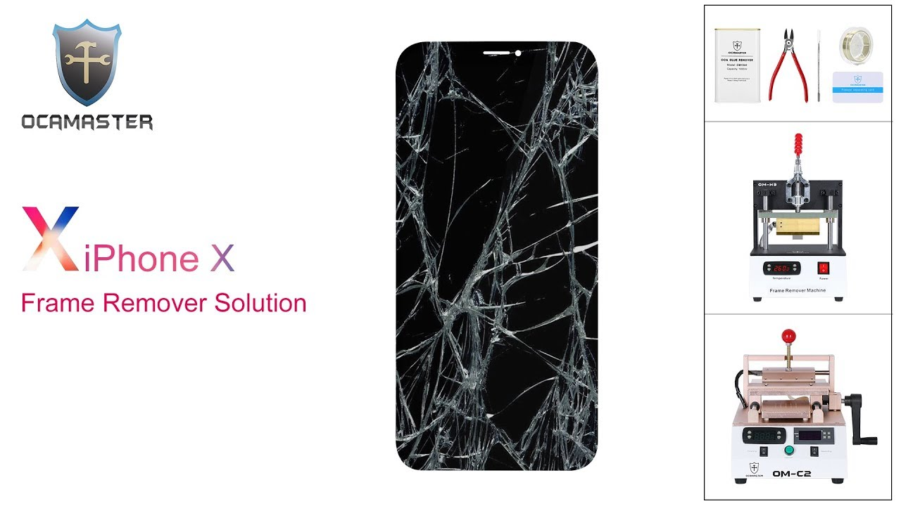 Iphone X frame removing and glass separating solution from OCAmaster ...