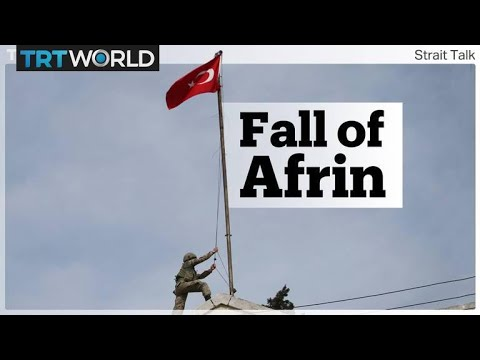Turkey-backed forces take control of Afrin and Iran's growing regional influence