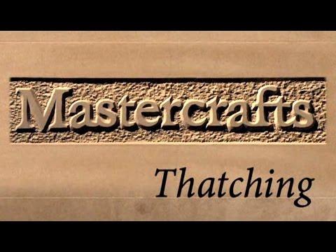 Mastercrafts part 2 of 6 - Thatching