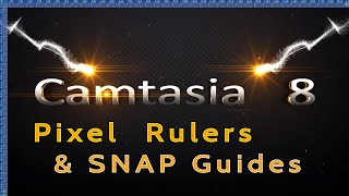 Camtasia 8  Pixel Rulers & Guides also, Snap Grids, Tutorial