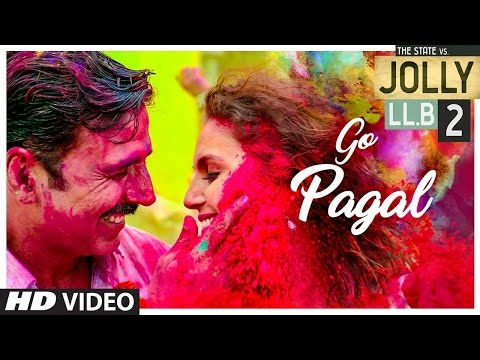 Jolly LLB 2 - GO PAGAL  - Akshay Kumar - Subhash Kapoor - Huma Qureshi - Video Song  2017 HD