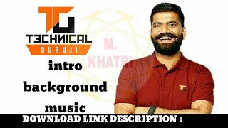 How to download technical guruji intro background music download link description
