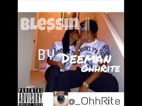 Deeman OhhRite - Blessin Pt1  [ AUDIO ]