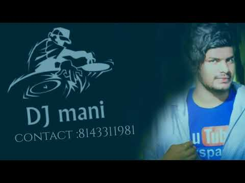 Raira Raira remix by | DJ mani | 8143311981| kothagudem |
