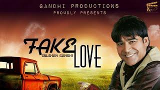 FAKE LOVE (Motion Poster)| Gulshan Gandhi | Gandhi Productions