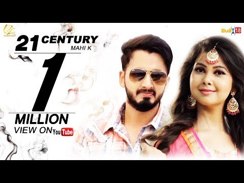 21st Century || Mahi K || Ft. Deep Gill || Leinster Productions || New Punjabi Song 2017