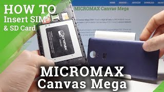 MICROMAX Canvas Mega INSERT SIM and MICRO SD CARD