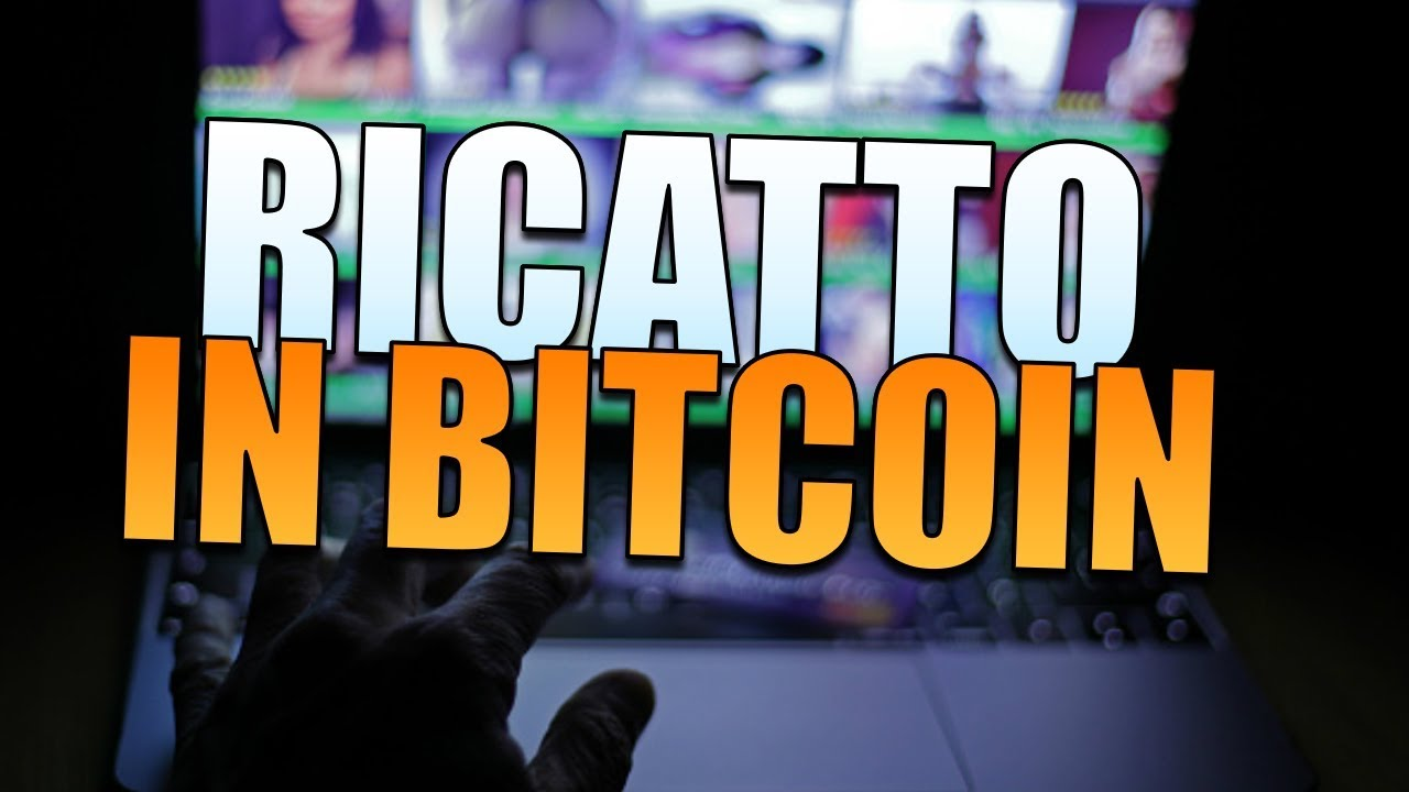 ricatto bitcoin email 2021