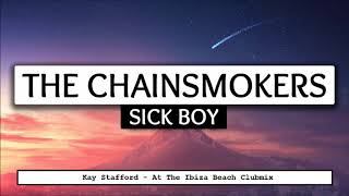 The Chainsmokers - Sick Boy (Kay Stafford  Clubmix) Remix
