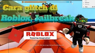 How to Glitch in Roblox Jailbreak | | Watch till it ends | | ROBLOX INDONESIA