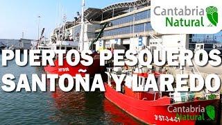 Cantabria Natural 🐟 Pasear por los PUERTOS PESQUEROS   Santoña y Laredo  🐟 QUE VER EN CANTABRIA