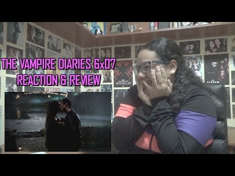 The Vampire Diaries 6x07 REACTION & REVIEW