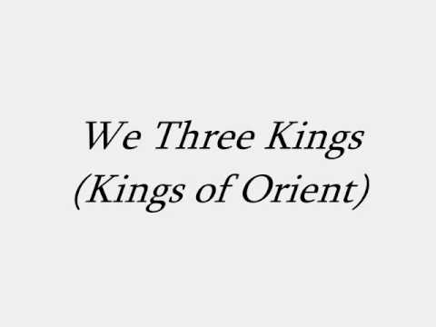We Three Kings (Kings of Orient)