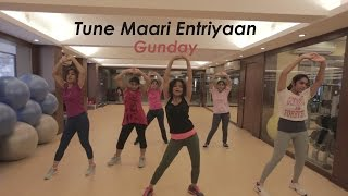 Tune Maari Entriyaan - Gunday - Bollywood Dance Fitness