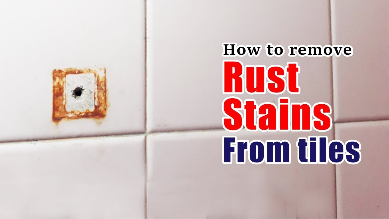 how to remove rust stains from tiles