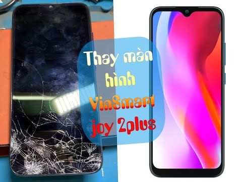 Thay màn hình VinSmart joy 2plus