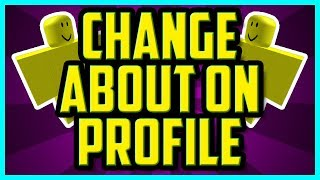 How To Change Your About On Roblox 2018 (QUICK & EASY) - Roblox Change Profile description 2018