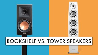 BEST SPEAKERS For You: BOOKSHELF Speakers or TOWER Speakers? Is One Better for HIFI & HOME THEATER?