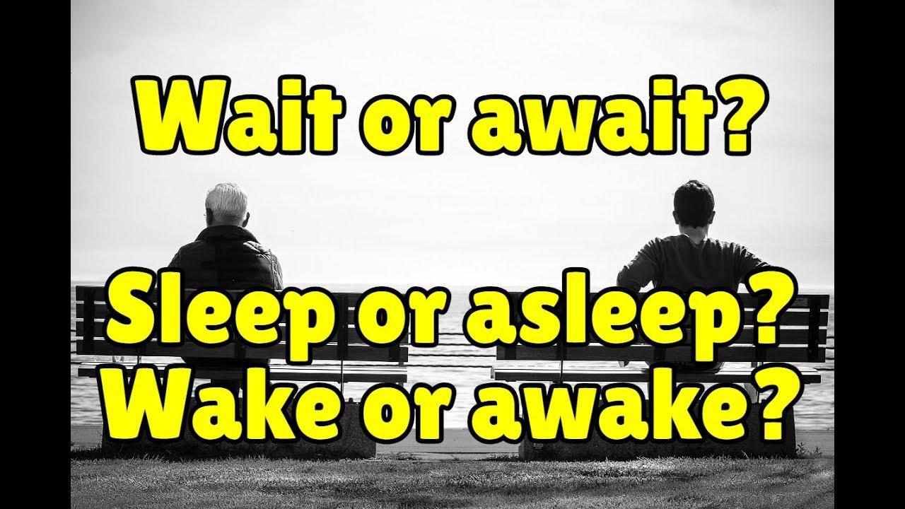 Wait and await, sleep and asleep, wake and awake – Espresso English