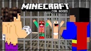 MINECRAFT CON NOOBS - CARCEL DE LOCOS #3