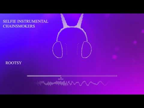 Mix - Chainsmokers Selfie Instrumental HD #SELFIE DL Link
