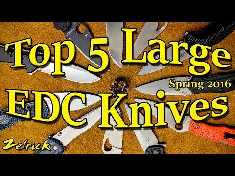 Top 5 Large EDC Knives Spring 2016