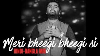 Meri bheegi bheegi si | Mone pore Roby RaY | Hindi - Bangla Mix | Arijit singh live