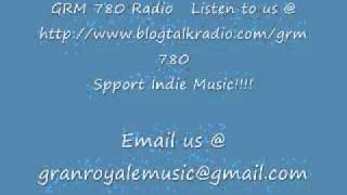 GRM780 Radio.... Support Indie Music!!!!