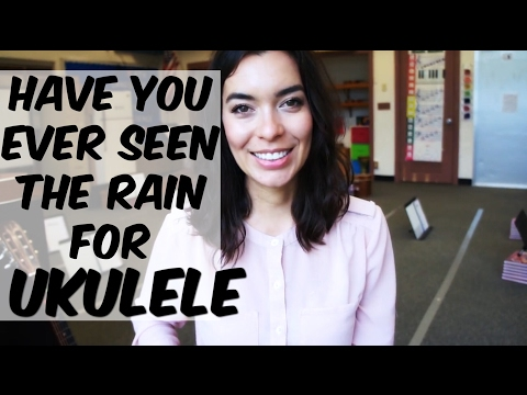 Have You Ever Seen The Rain Tutorial - Ukulele School