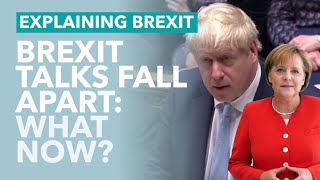 Brexit Negotiations Collapse?: What Happens Now - Brexit Explained
