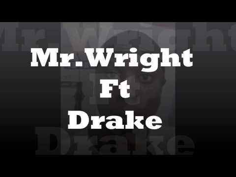 Mr.Wriight Ft Drake- IT'S ABOUT TIME(2010) !!