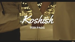 Koshish - Tedi Pagg I Latest Punjabi Songs 2017 | DJ Ice Media |