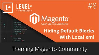 Magento Community Tutorials #32 - Theming Magento 8 - Hiding Default Blocks With Local xml