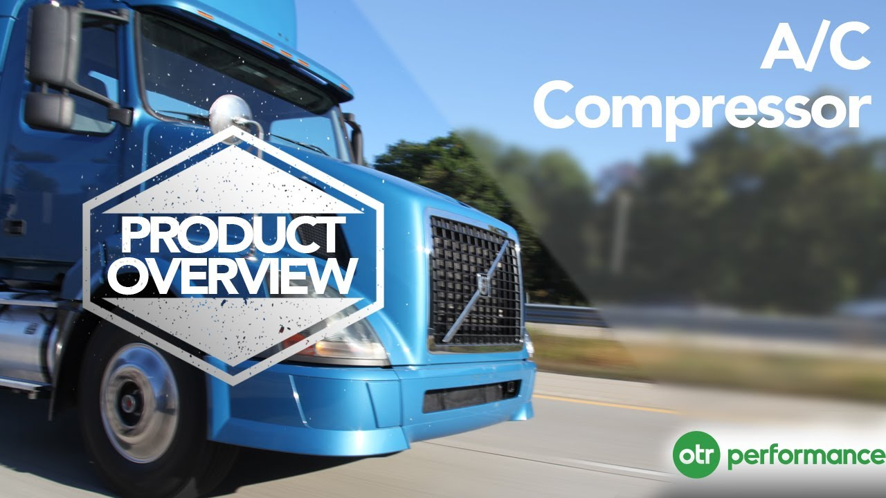 Volvo Truck AC Compressor | Product Overview | OTR Performance